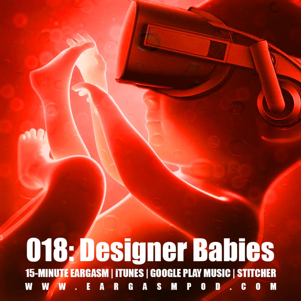 018: Designer Babies