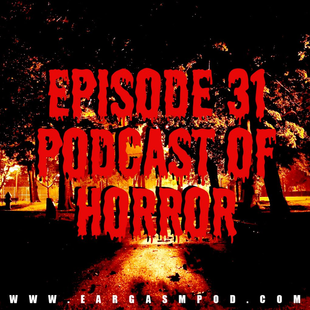 031: Podcast Of Horror