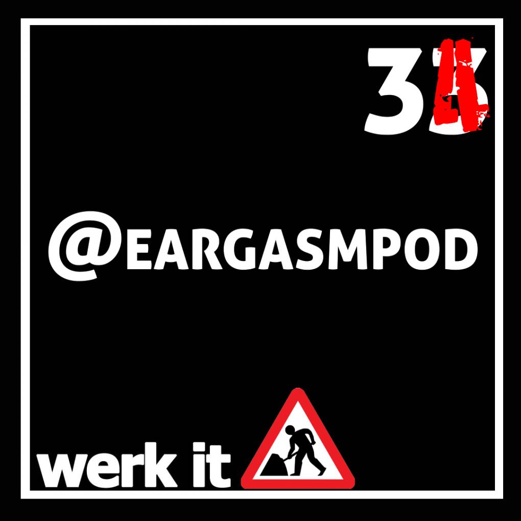 034: Werk It