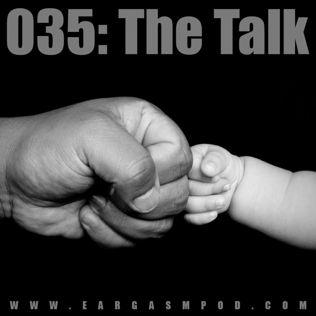 035: The Talk