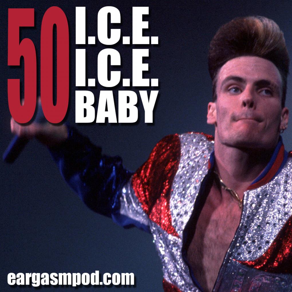 050: ICE ICE Baby