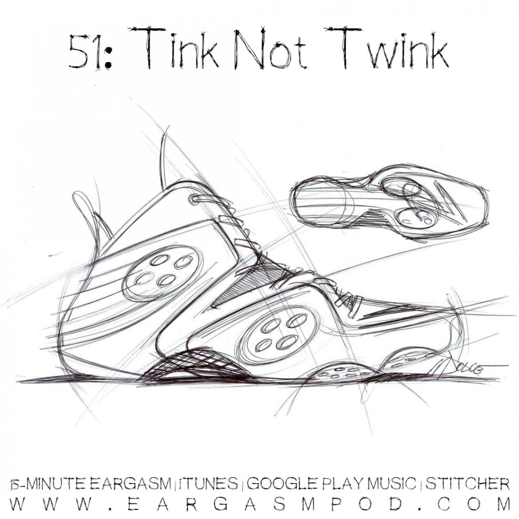 051: Tink Not Twink