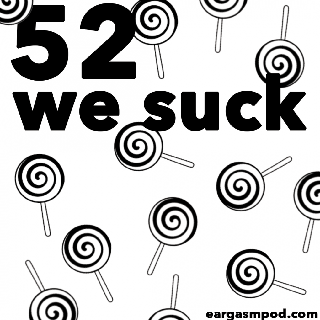 052: We Suck