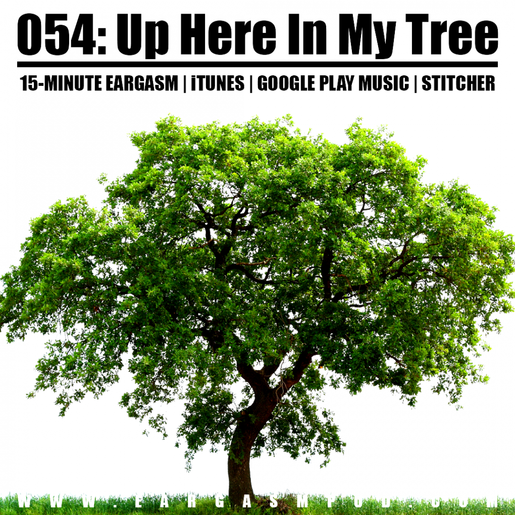 054: Up Here In My Tree