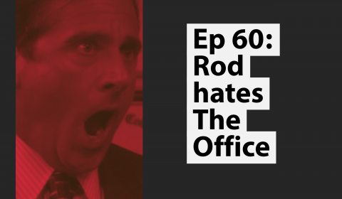 060: Rod Hates The Office