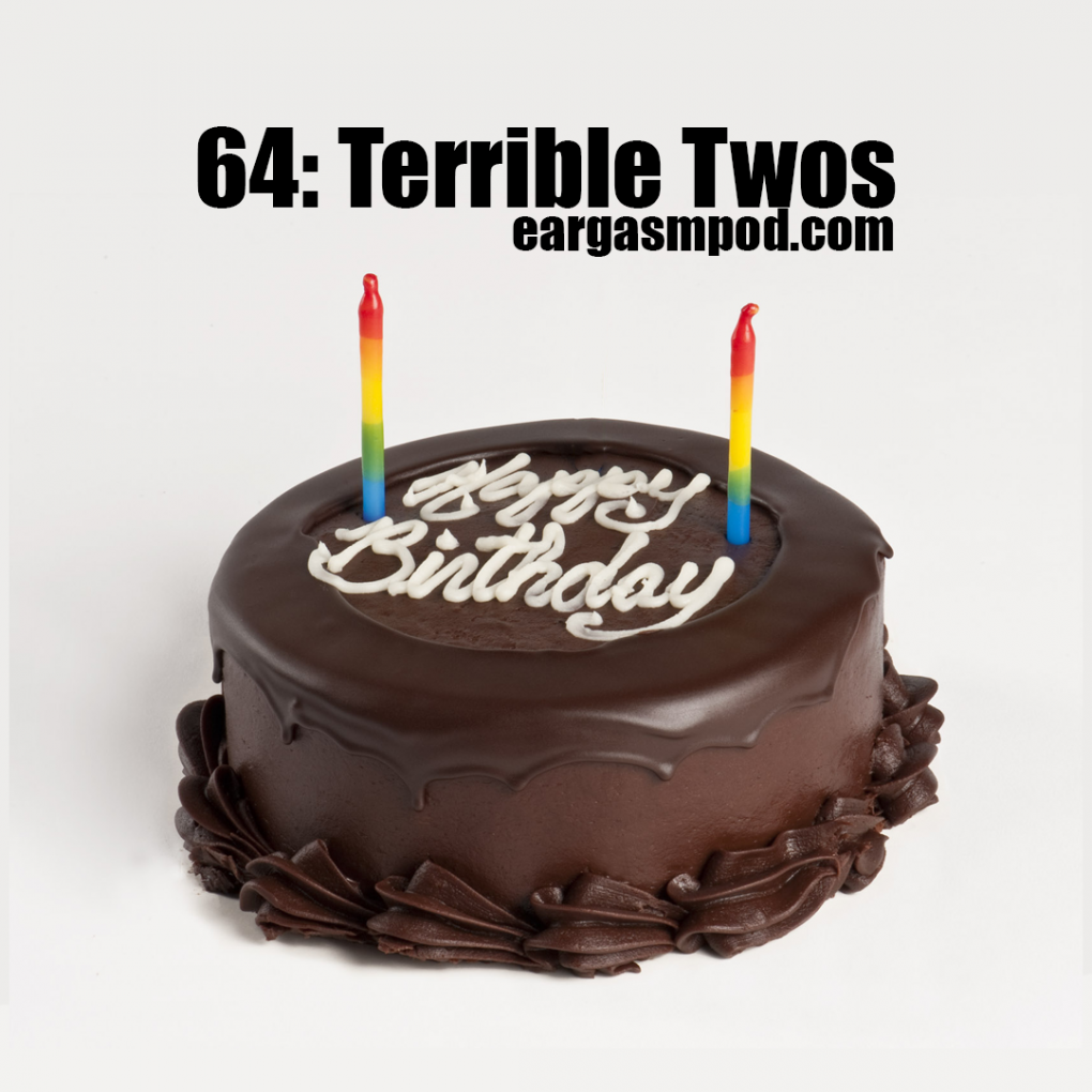 064: Terrible Twos
