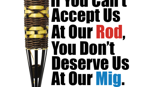 069: If You Can't Accept Us At Our Rod, You Don't Deserve Us At Our Mig.