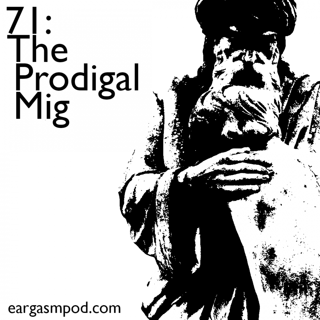 071: The Prodigal Mig