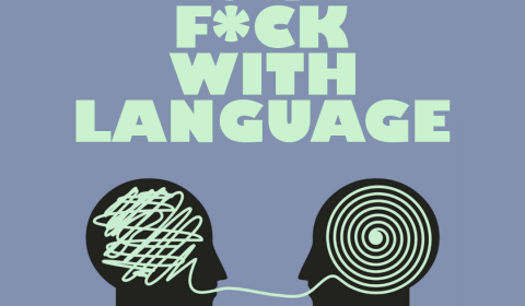 074: Don't F*ck with Language!