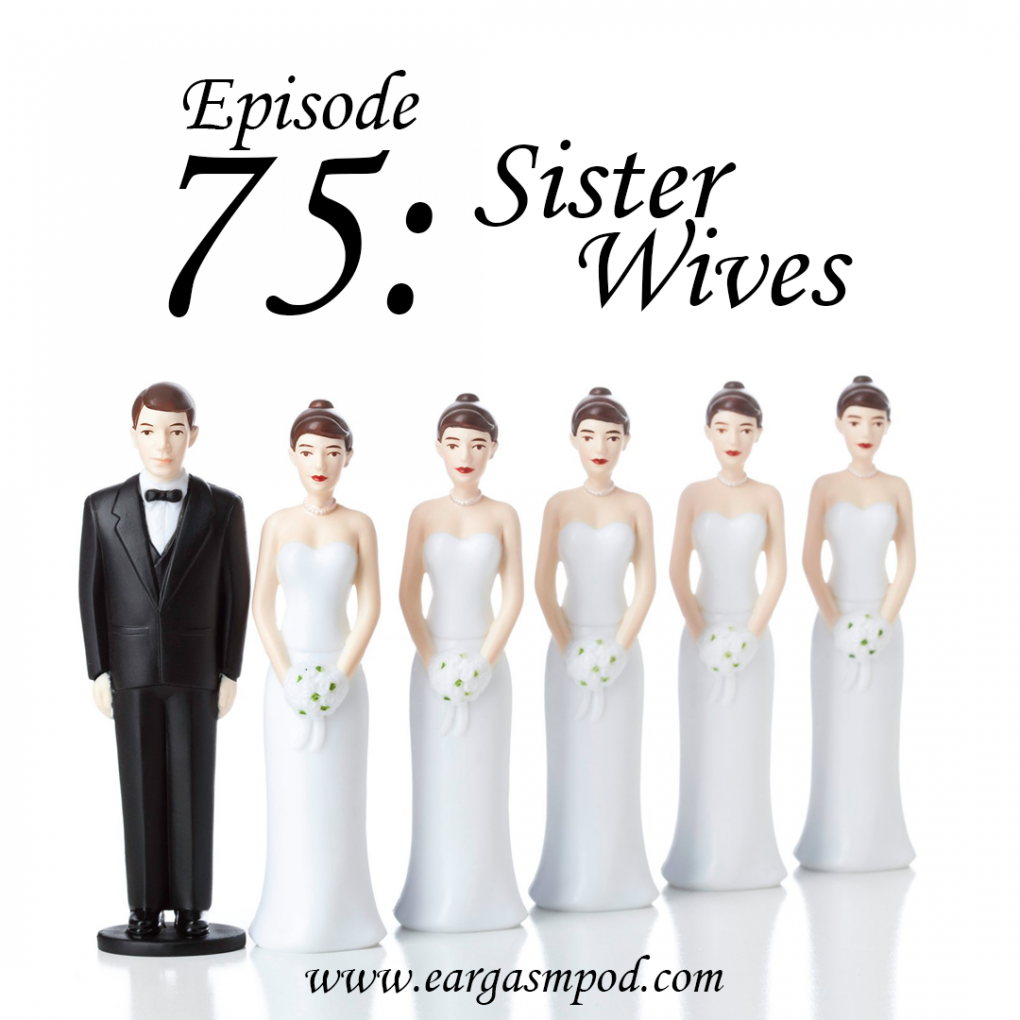 075: Sister Wives