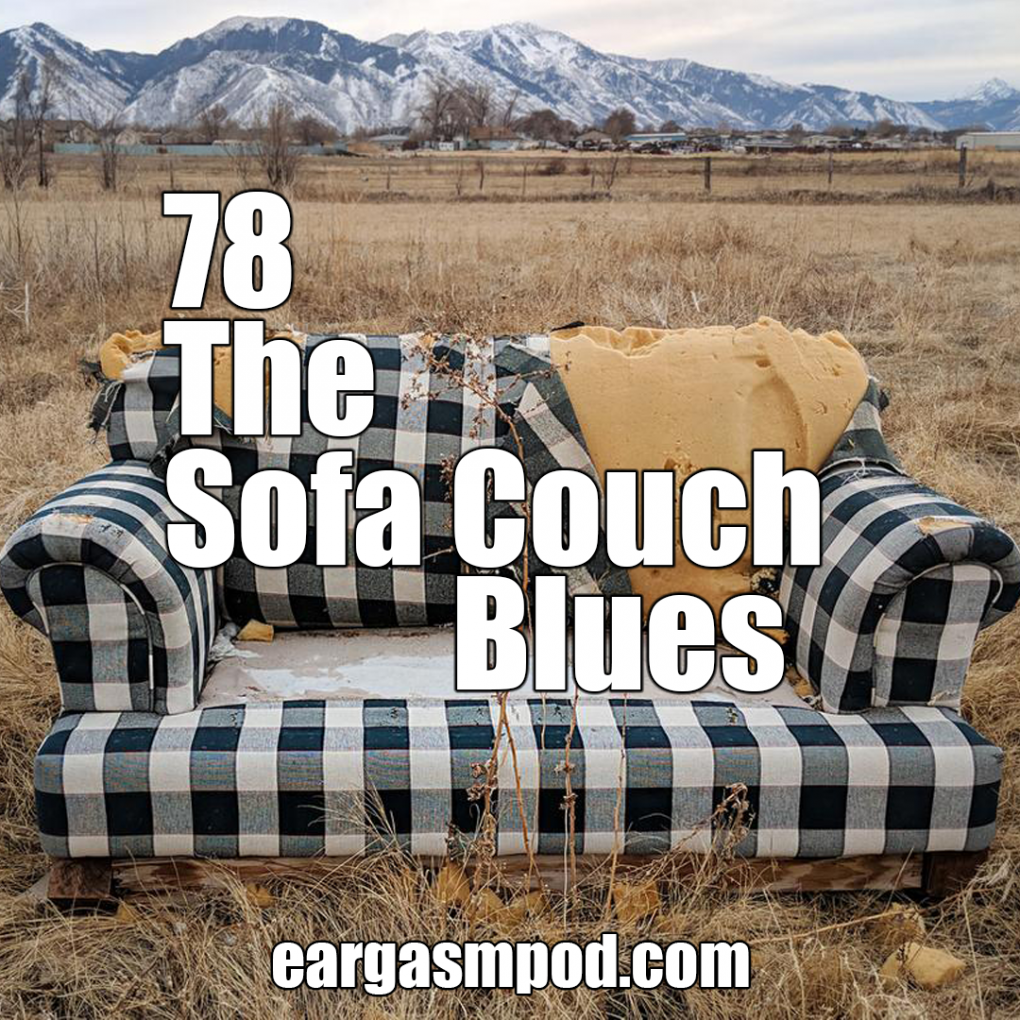 078: The Sofa Couch Blues