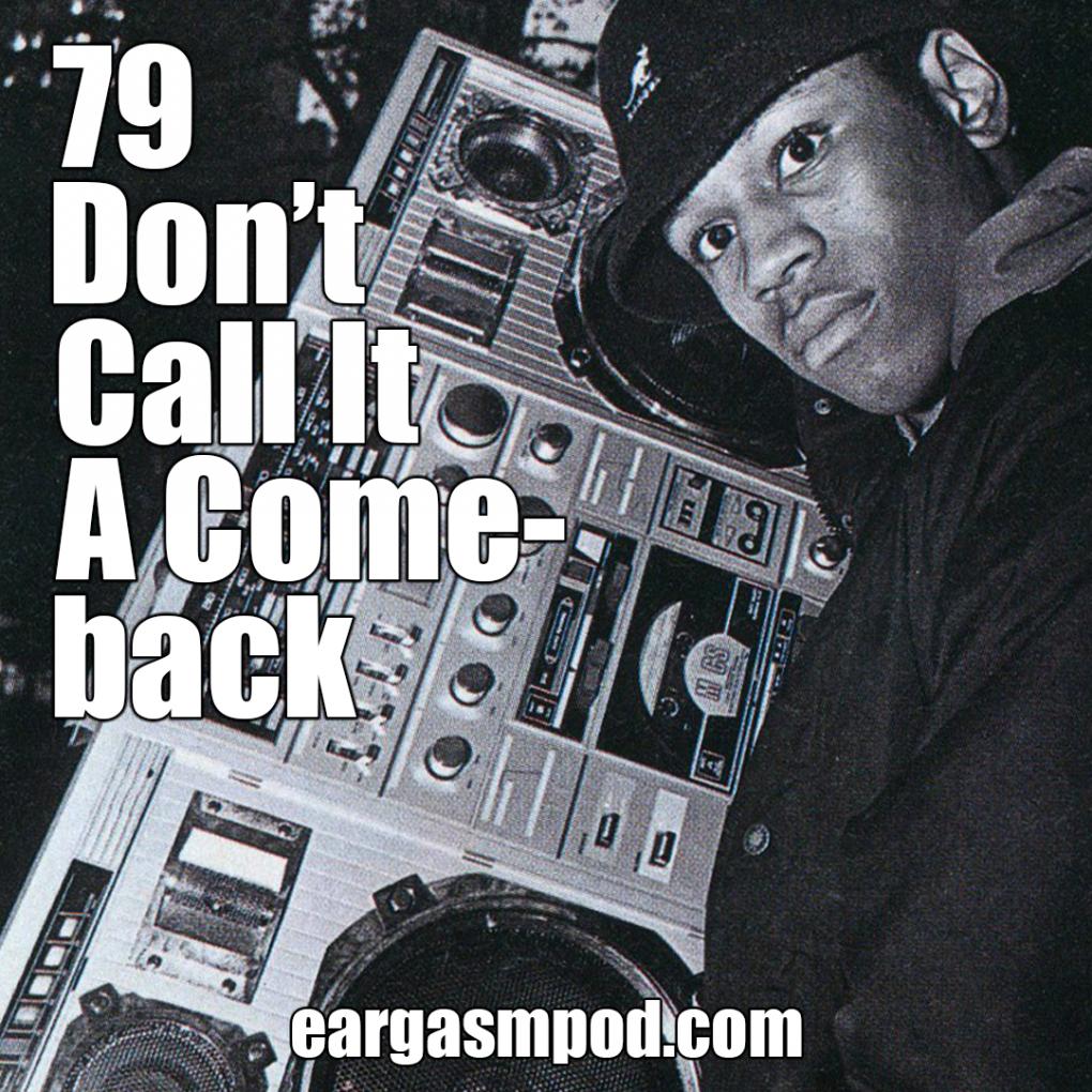 079: Don't Call It A Comeback