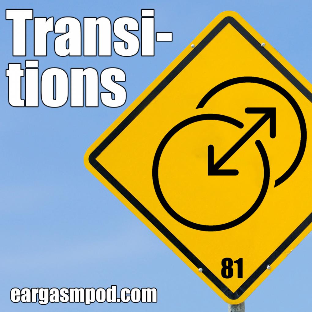 081: Transitions