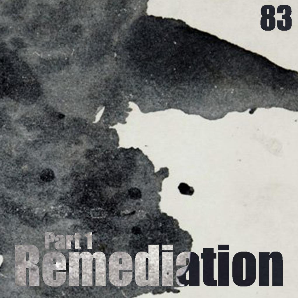 083: (Pt. 1) Remediation