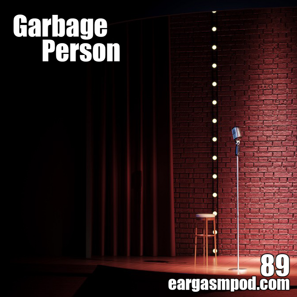 089: Garbage Person